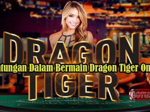 Keuntungan Dalam Bermain Dragon Tiger Online